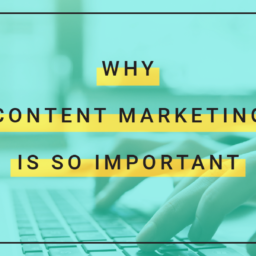 Blog header image on why content marketing is so important