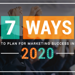 Seven Ways To Plan For Marketing Success In 2020