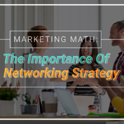 The Importance of A Networking Strategy
