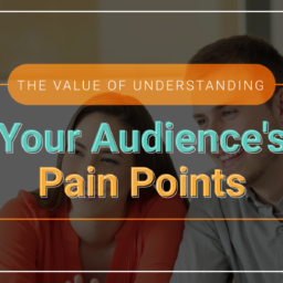 Understanding Your Target Audiences Pain Points
