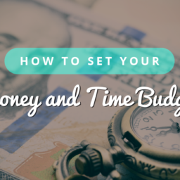 Setting Your Time and Money Budget