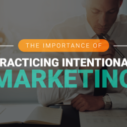 The Importance of Intentional Marketing