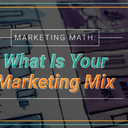 What Is Your Marketing Mix
