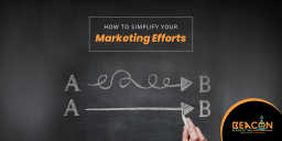 Simplifying your marketing efforts
